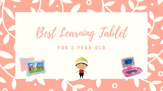best-learning-tablet-for-2-year-old