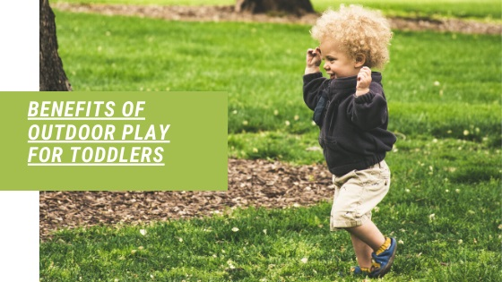 Benefits of outdoor play for toddlers-feature image